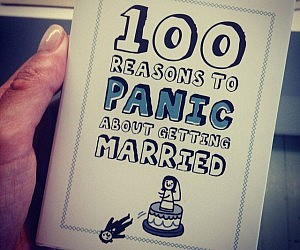 Reasons To Panic About Getting Married