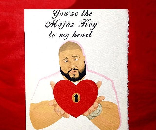 DJ Khaled Valentines Day Card   $8.00