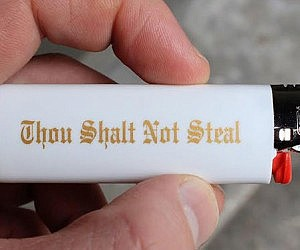 Thou Shalt Not Steal Lighter