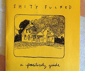 Shit's Fucked Positivity Guide