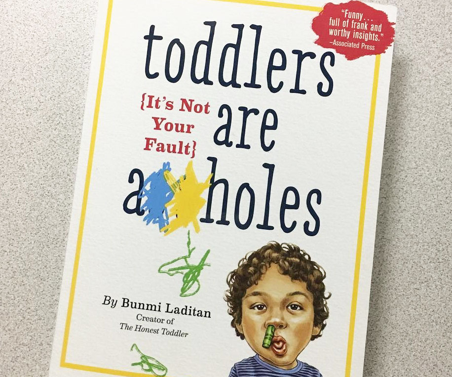 Toddlers Are A-Holes - coolthings.us