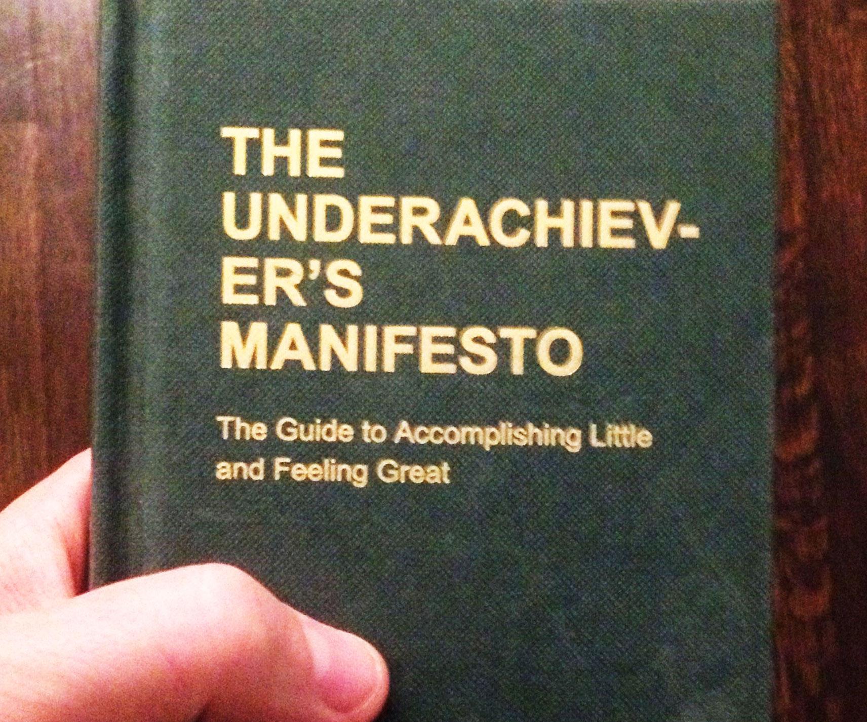 The Underachiever's Manifesto
