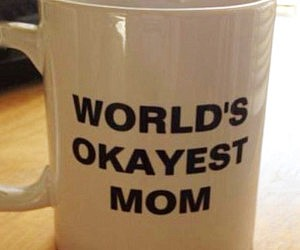 World's Okayest Mom Coffee...