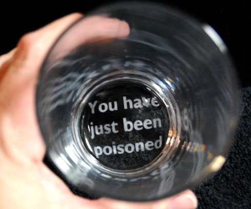You Have Been Poisoned Glass